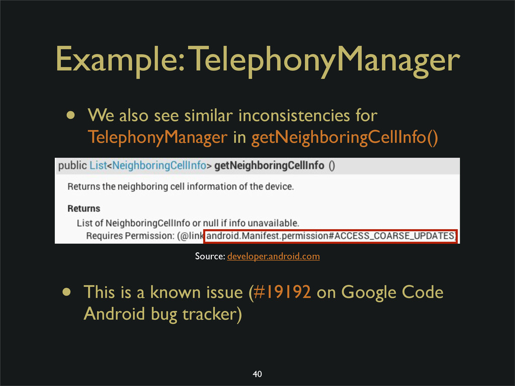 Example: TelephonyManager • We also see similar...