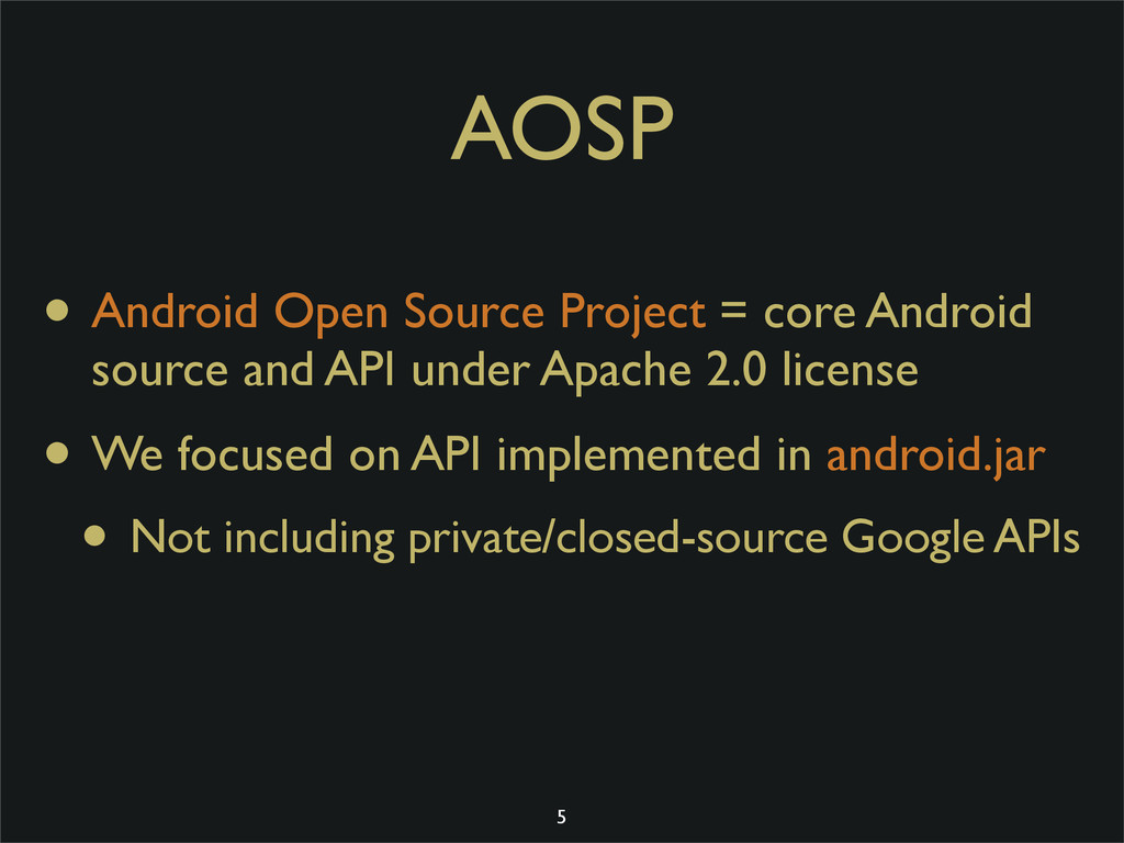 AOSP • Android Open Source Project = core Andro...