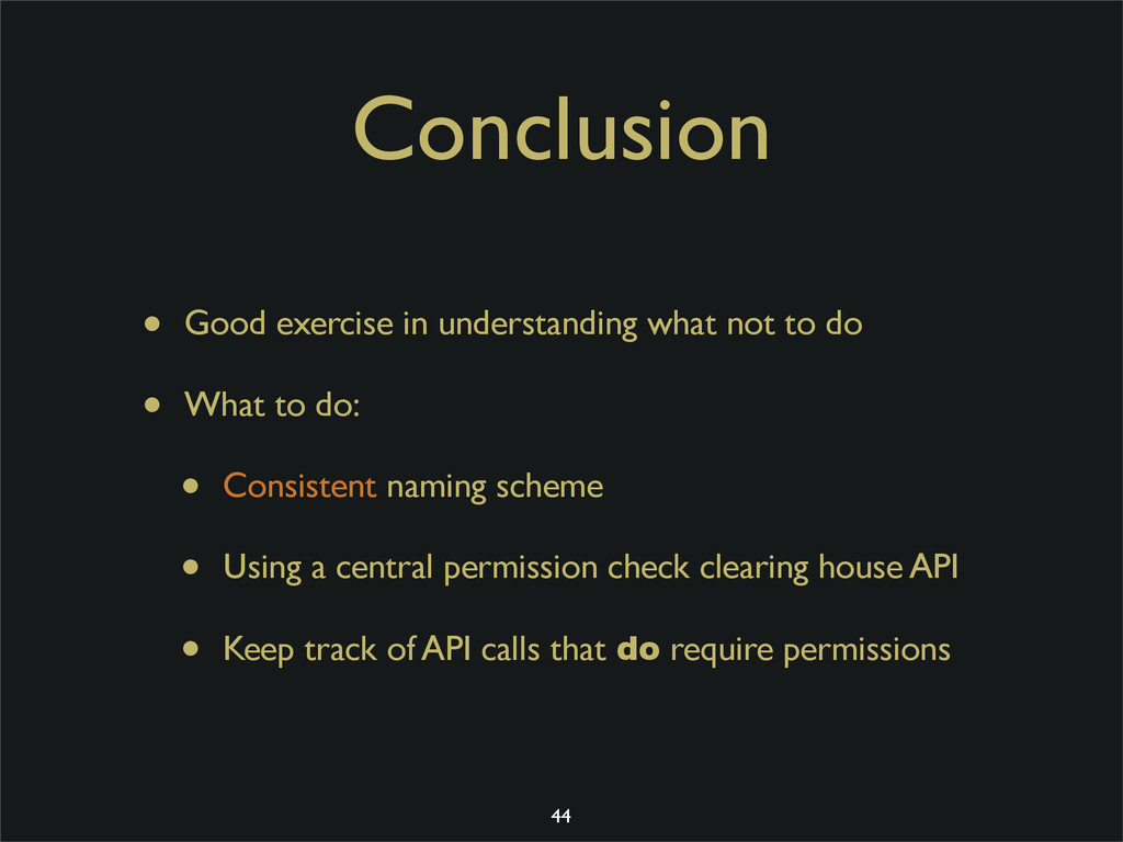 Conclusion • Good exercise in understanding wha...