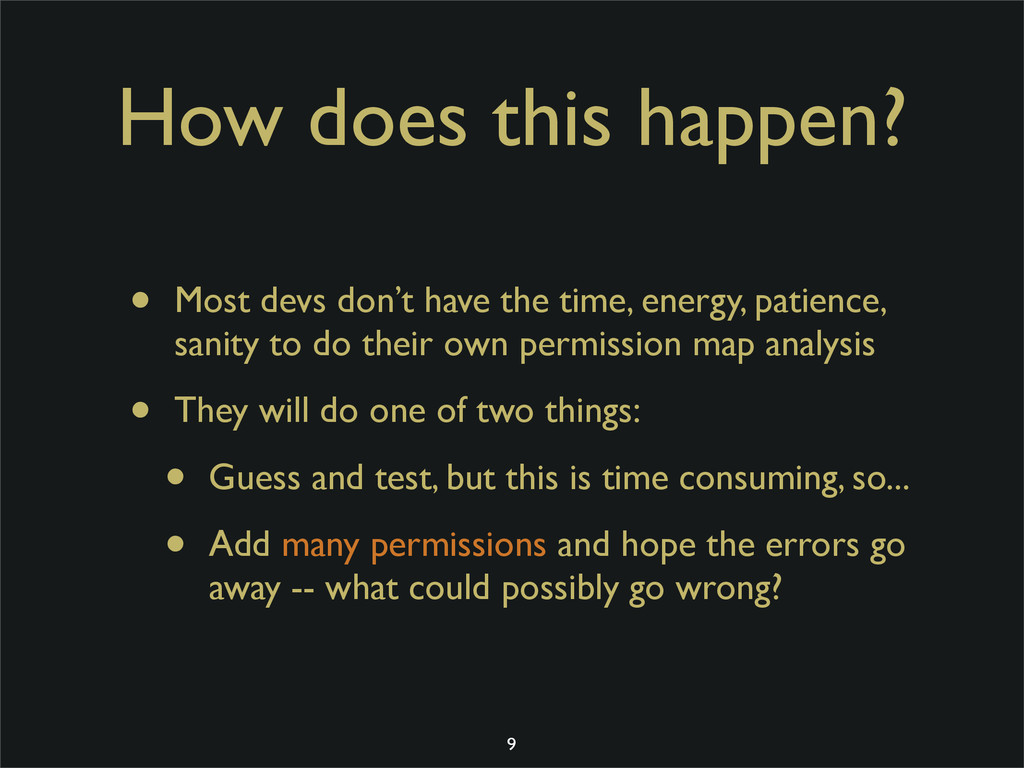 How does this happen? • Most devs don't have th...