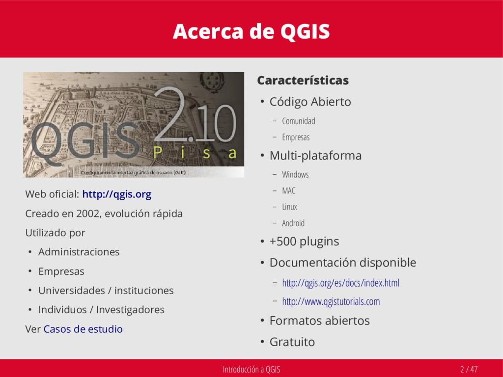 Introducción a QGIS 2 / 47 Acerca de QGIS Web o...
