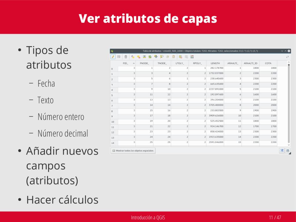 Introducción a QGIS 11 / 47 Ver atributos de ca...