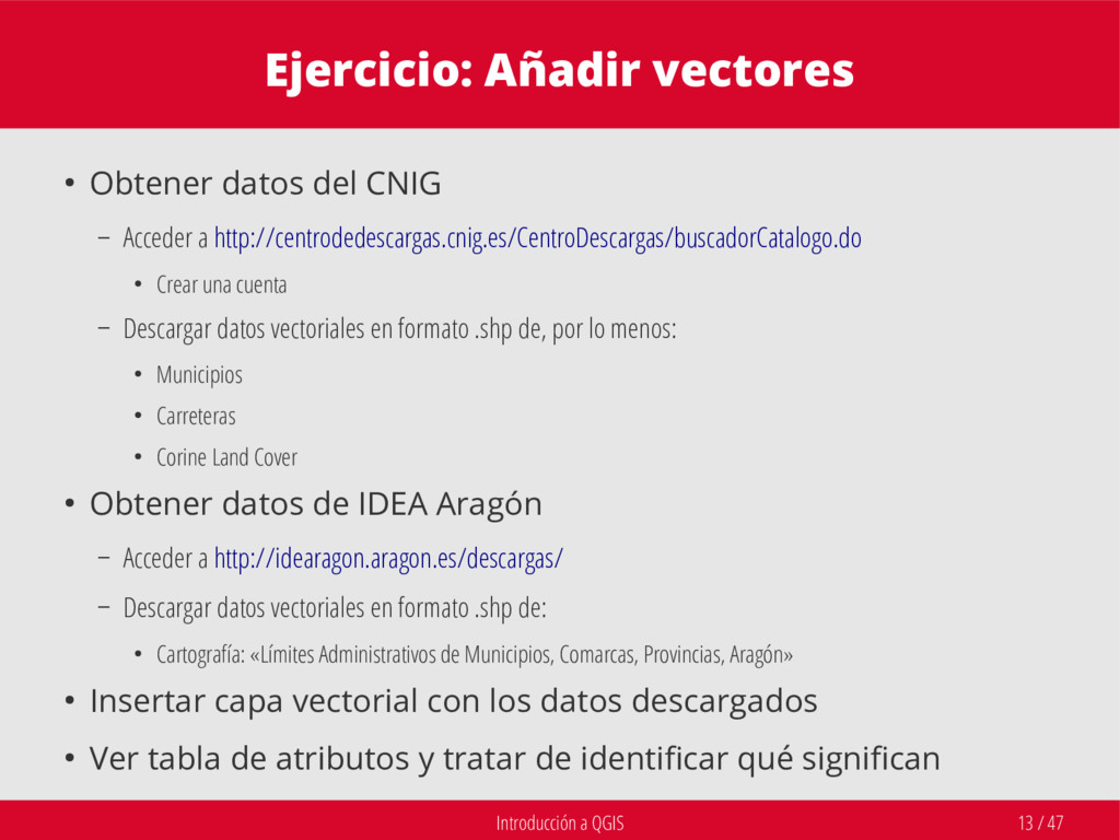 Introducción a QGIS 13 / 47 Ejercicio: Añadir v...