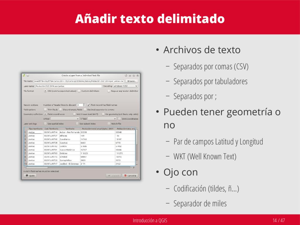 Introducción a QGIS 14 / 47 Añadir texto delimi...