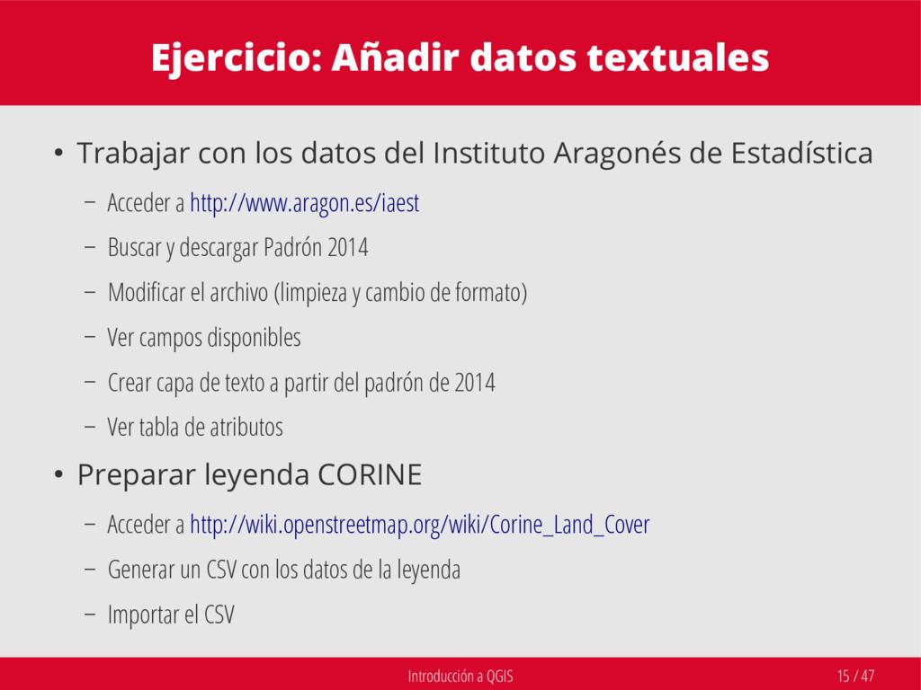 Introducción a QGIS 15 / 47 Ejercicio: Añadir d...