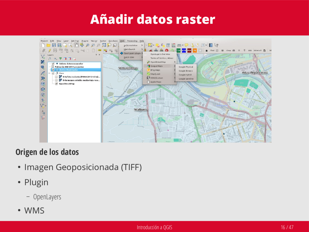 Introducción a QGIS 16 / 47 Añadir datos raster...