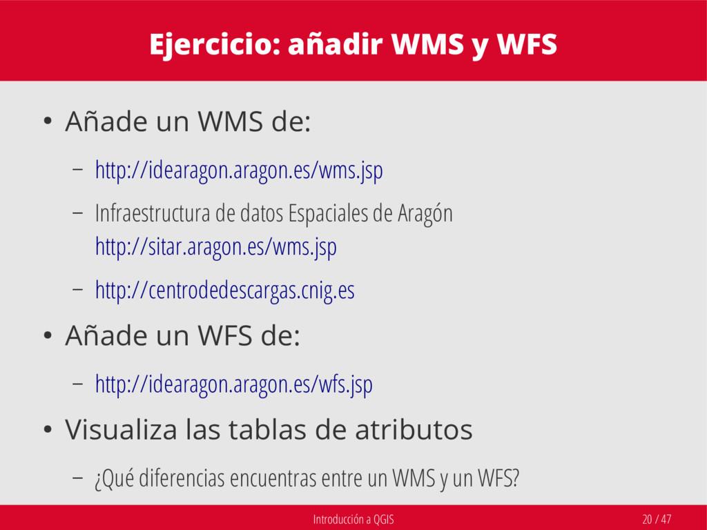 Introducción a QGIS 20 / 47 Ejercicio: añadir W...