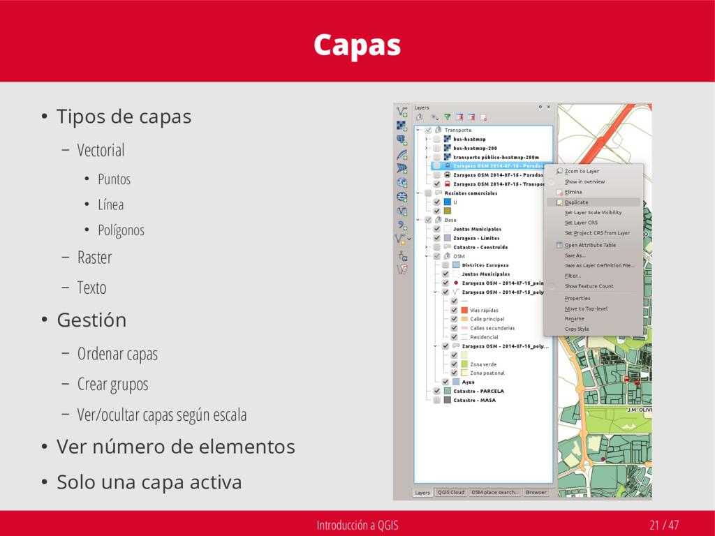 Introducción a QGIS 21 / 47 Capas ● Tipos de ca...