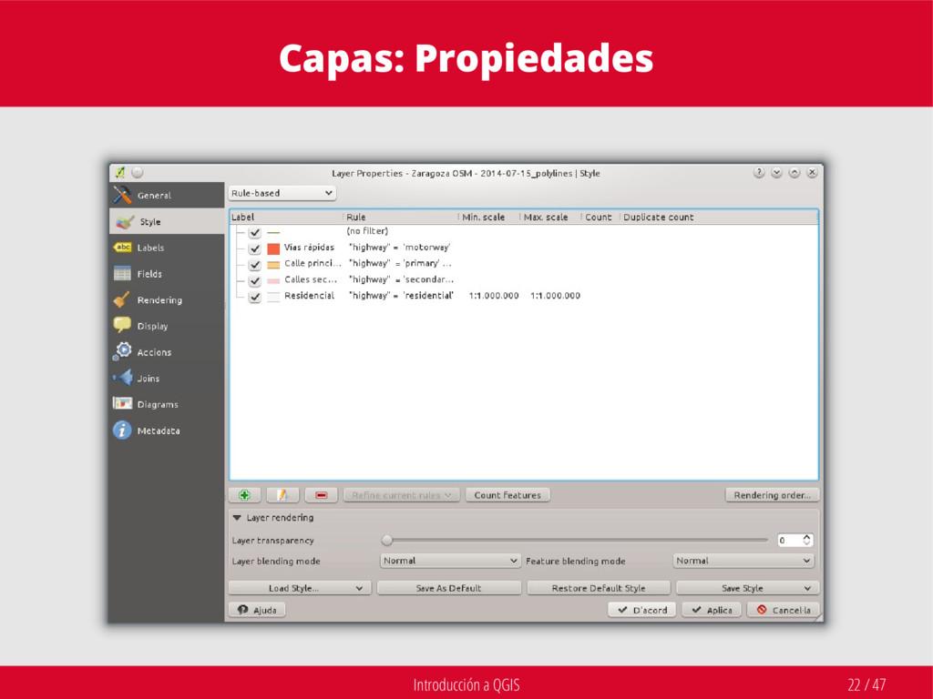Introducción a QGIS 22 / 47 Capas: Propiedades