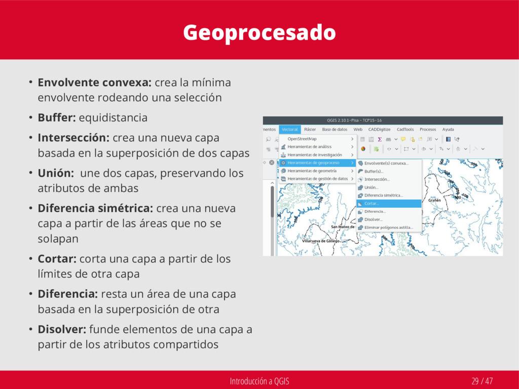Introducción a QGIS 29 / 47 Geoprocesado ● Envo...
