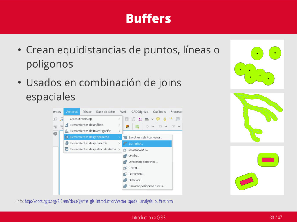 Introducción a QGIS 30 / 47 Buffers +info: http...