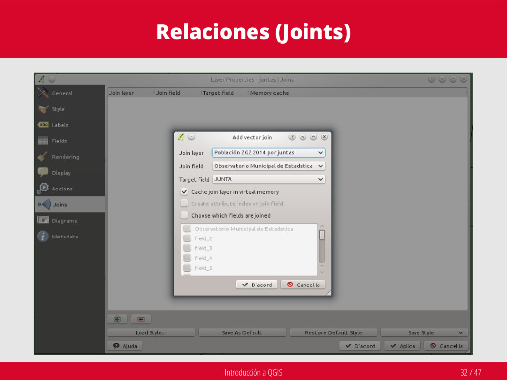 Introducción a QGIS 32 / 47 Relaciones (Joints)