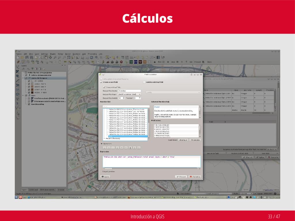 Introducción a QGIS 33 / 47 Cálculos