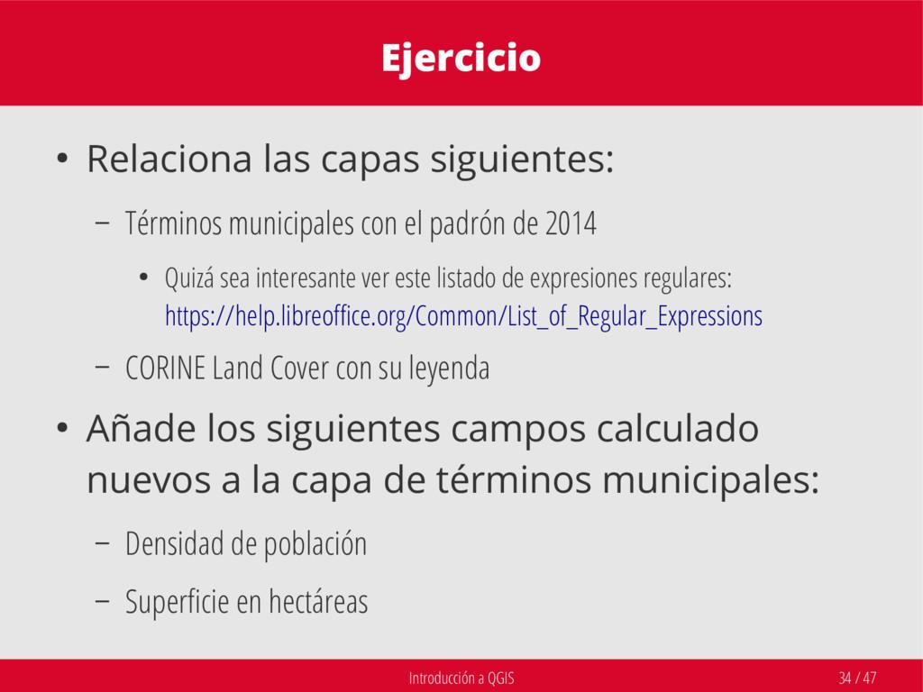 Introducción a QGIS 34 / 47 Ejercicio ● Relacio...