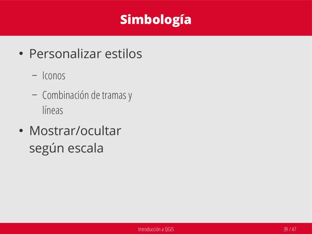 Introducción a QGIS 39 / 47 Simbología ● Person...