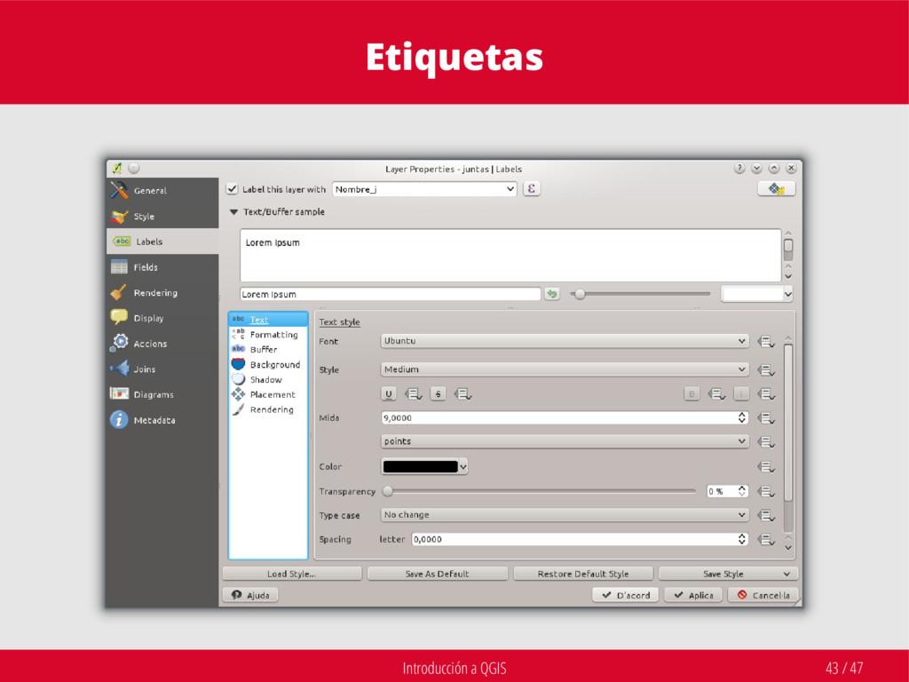 Introducción a QGIS 43 / 47 Etiquetas