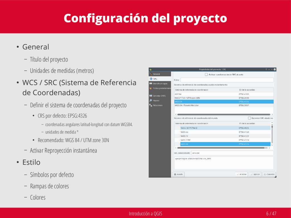 Introducción a QGIS 6 / 47 Configuración del pr...