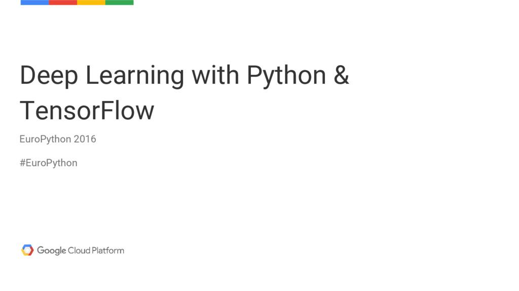 Deep Learning with Python & TensorFlow EuroPyth...