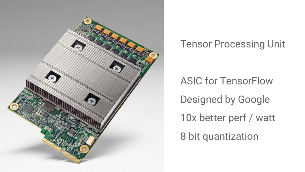 Tensor Processing Unit ASIC for TensorFlow Desi...