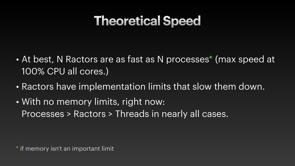 Theoretical Speed • At best, N Ractors are as f...