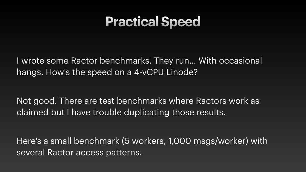 Practical Speed I wrote some Ractor benchmarks....