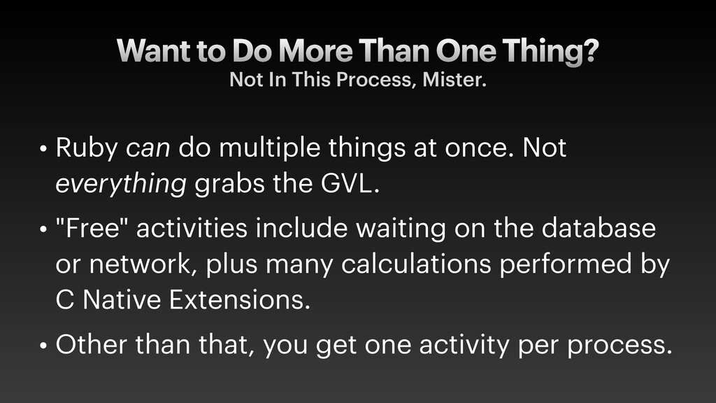 Want to Do More Than One Thing? Not In This Pro...