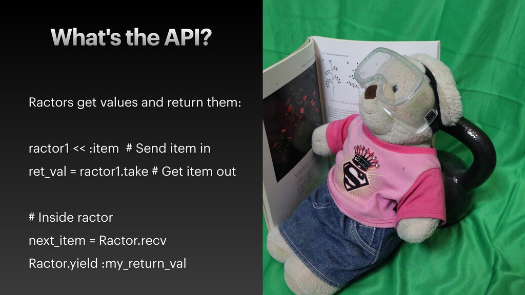 What's the API? Ractors get values and return t...