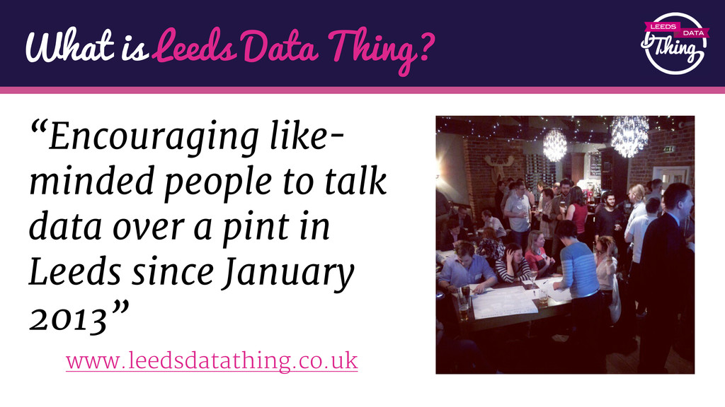 """""""Encouraging like- minded people to talk data o..."""