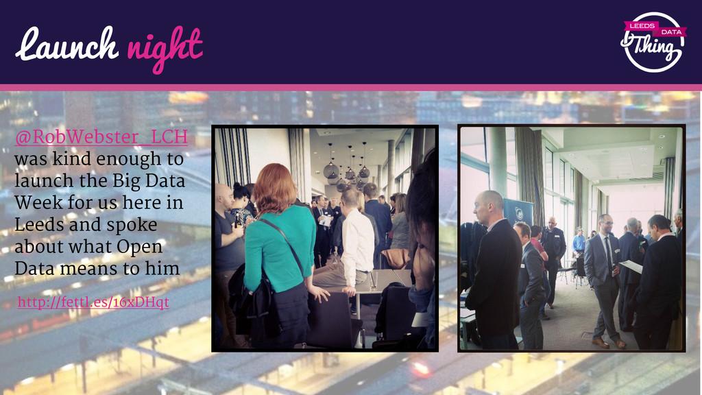 Launch night http://fettl.es/16xDHqt @RobWebste...