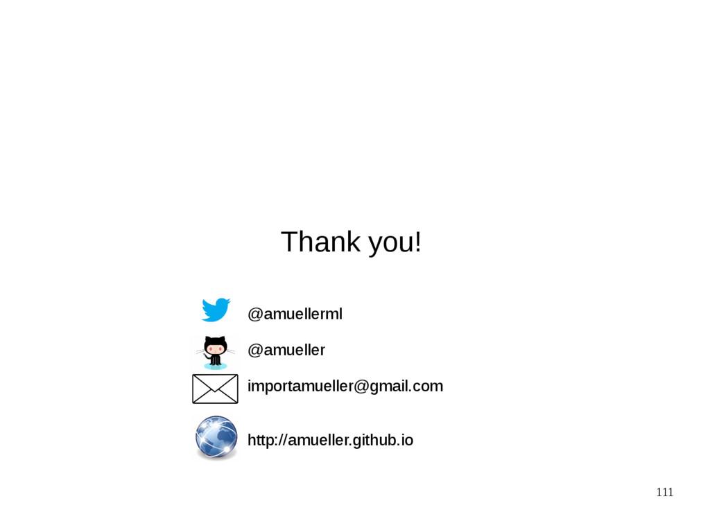 111 Thank you! @amuellerml @amueller importamue...