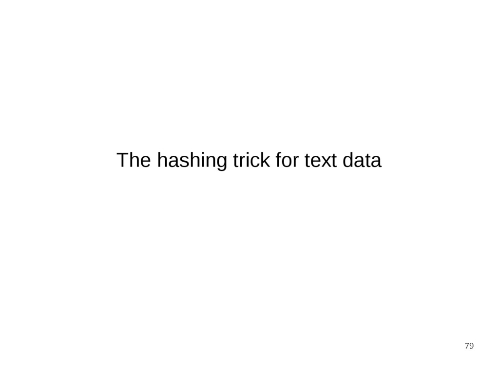 79 The hashing trick for text data