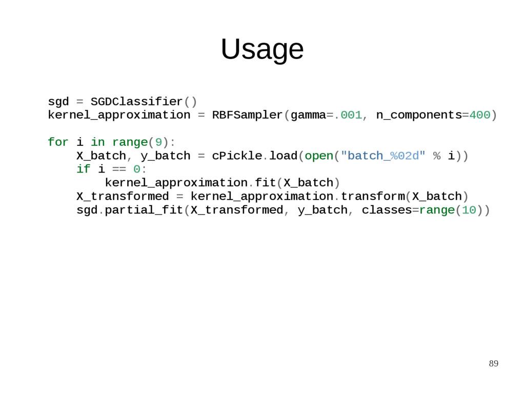 89 Usage sgd = SGDClassifier() kernel_approxima...