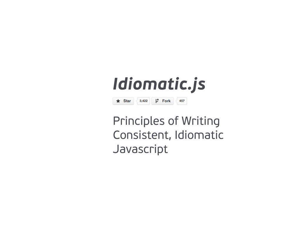 Idiomatic.js Principles of Writing Consistent, ...