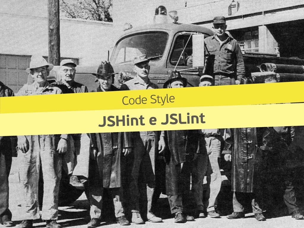 Code Style JSHint e JSLint