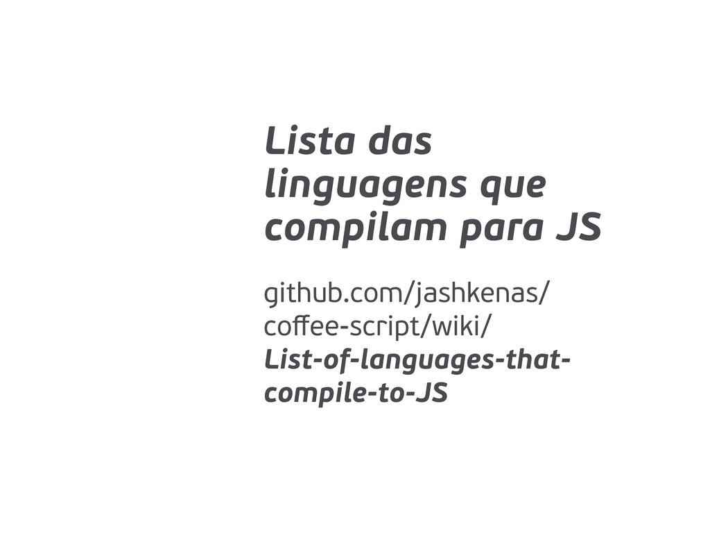Lista das linguagens que compilam para JS githu...