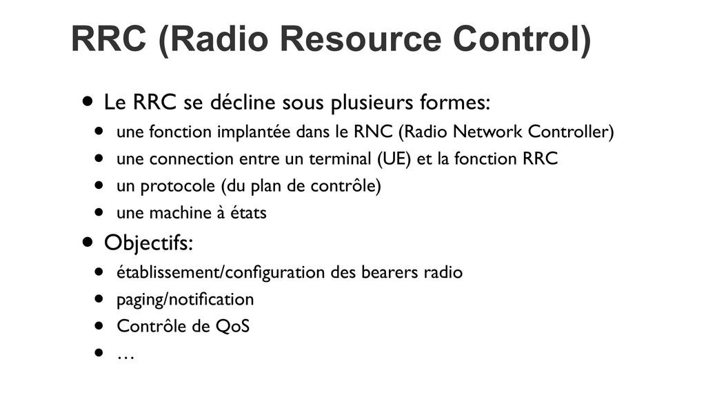 RRC (Radio Resource Control) • Le RRC se déclin...