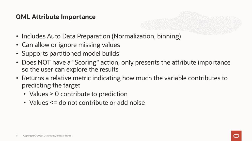 • Includes Auto Data Preparation (Normalization...