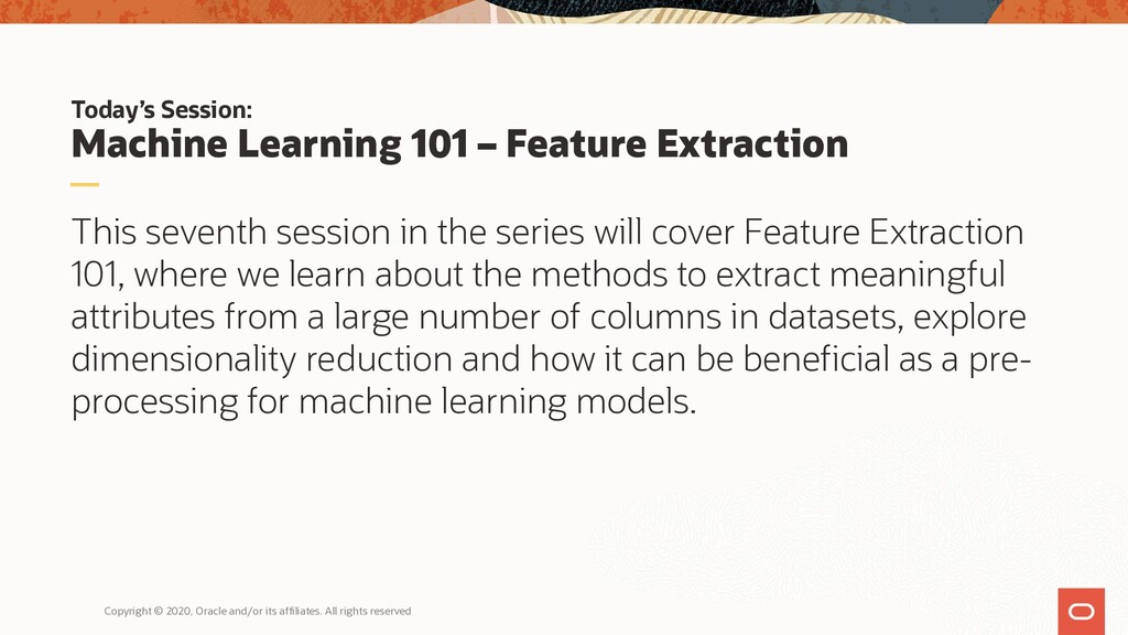 Today's Session: Machine Learning 101 – Feature...