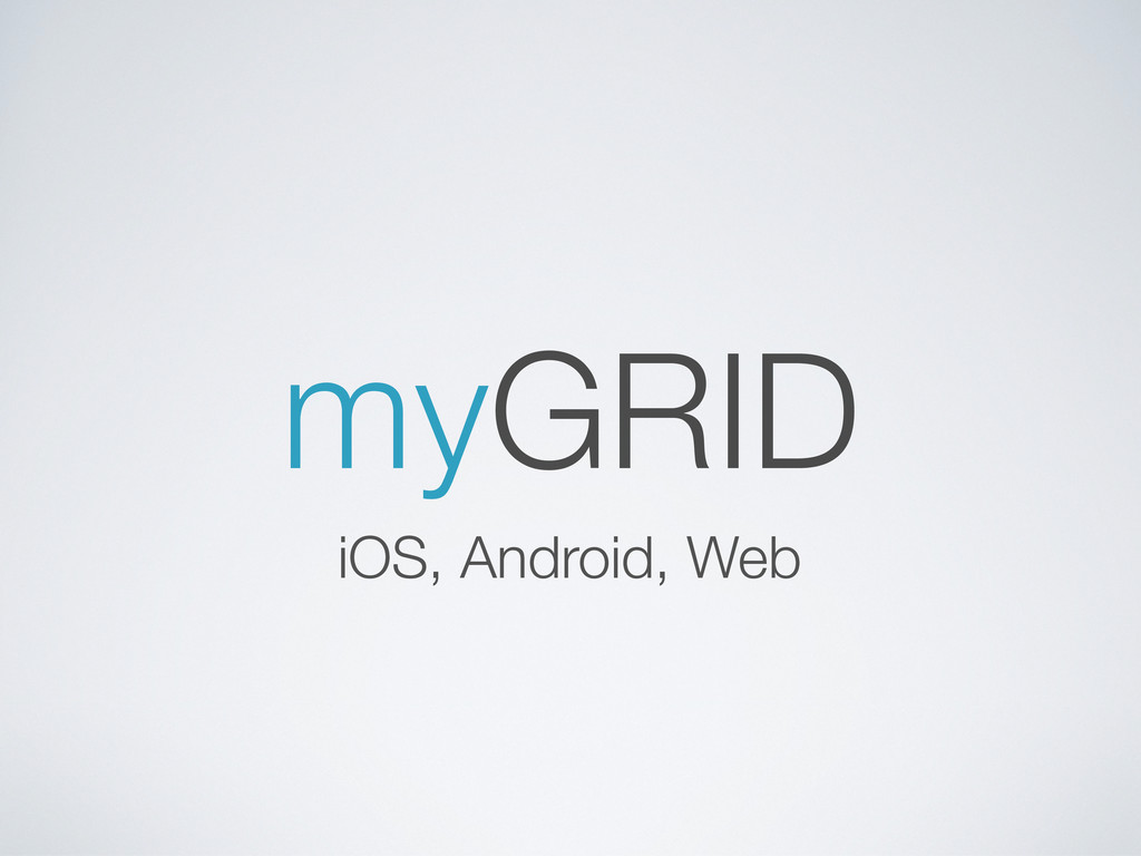 myGRID iOS, Android, Web