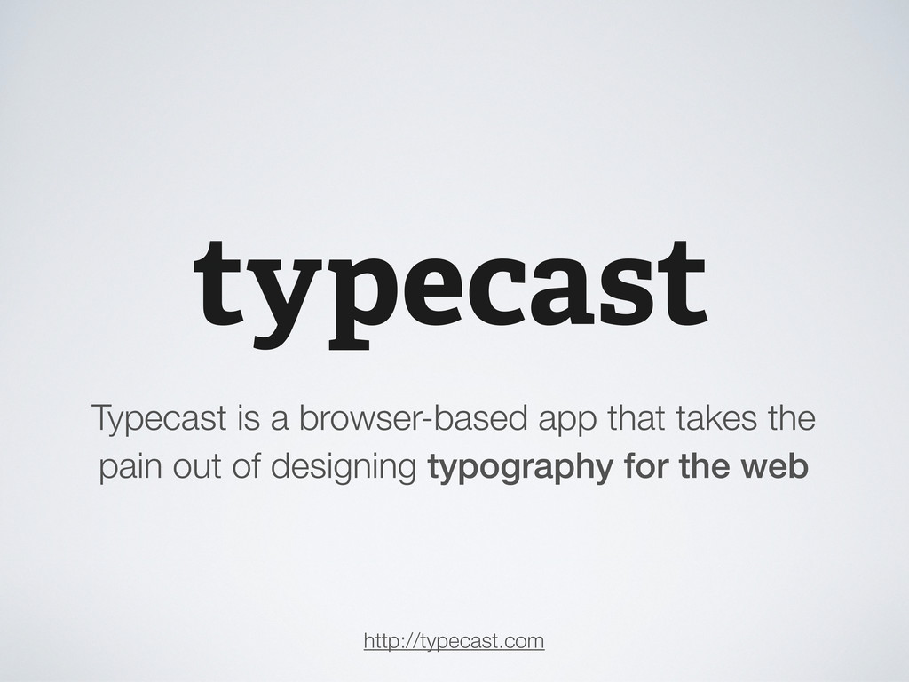 Typecast is a browser-based app that takes the ...