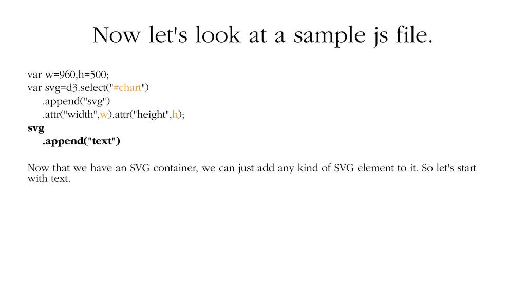 Now let's look at a sample js file. var w=960,h...