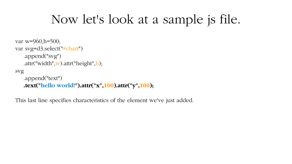 Now let's look at a sample js file. var w=960,h...