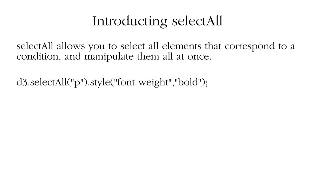 Introducting selectAll selectAll allows you to ...