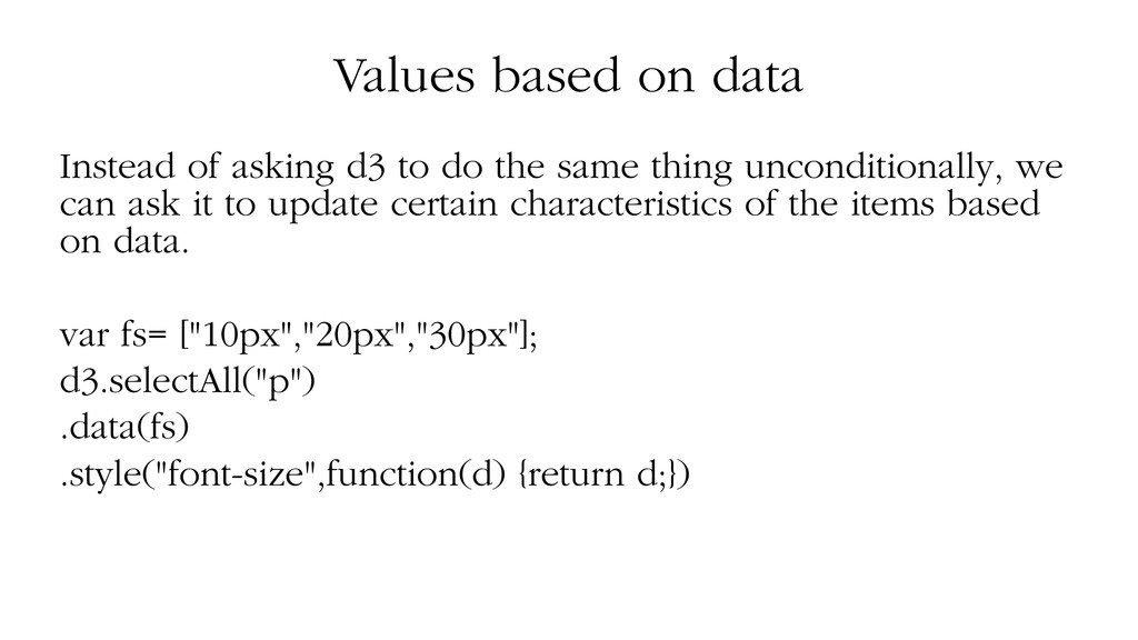 Values based on data Instead of asking d3 to do...