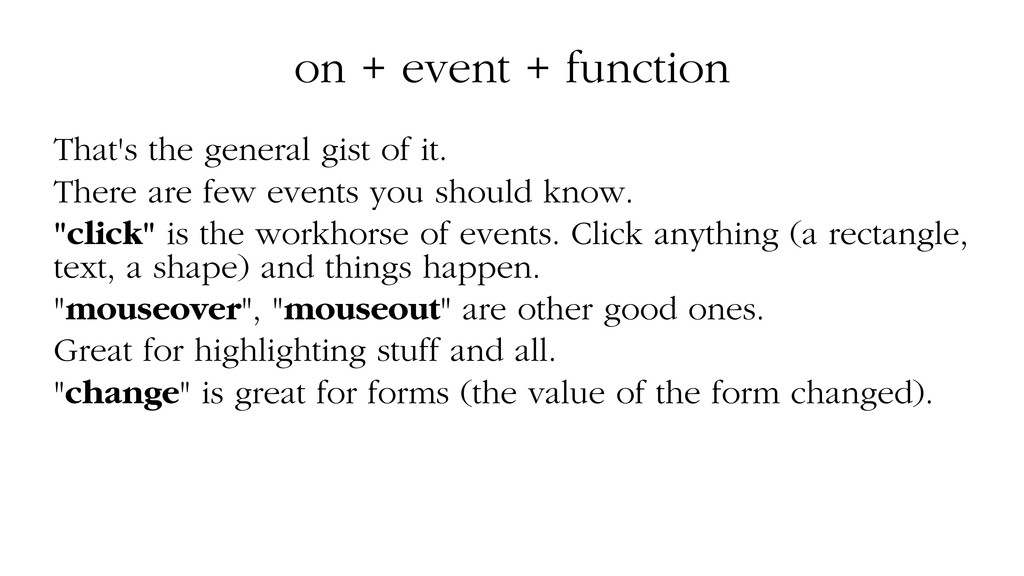 on + event + function That's the general gist o...
