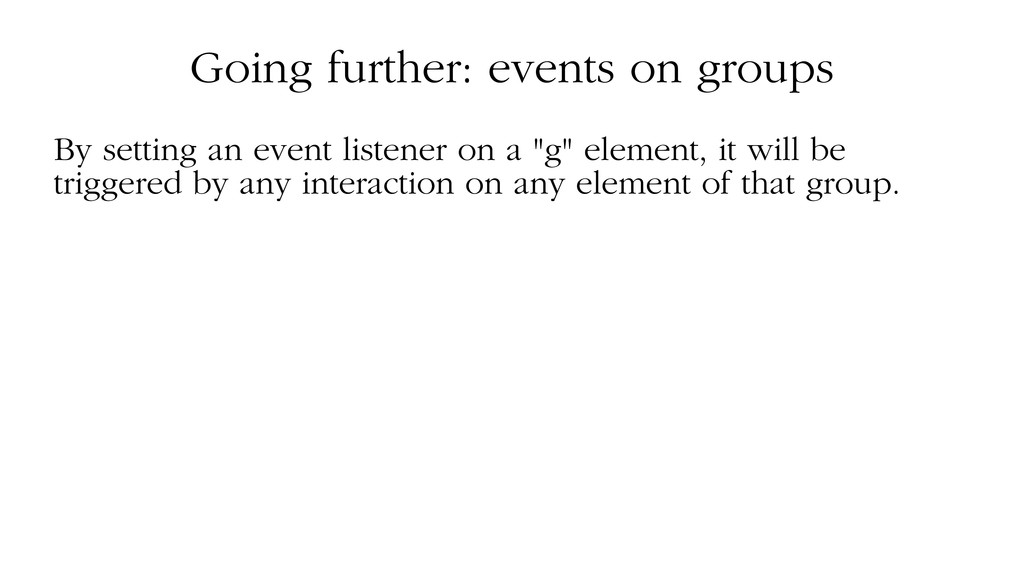 Going further: events on groups By setting an e...