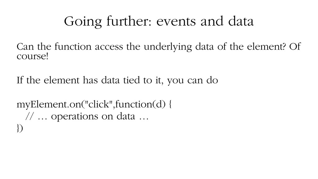 Going further: events and data Can the function...