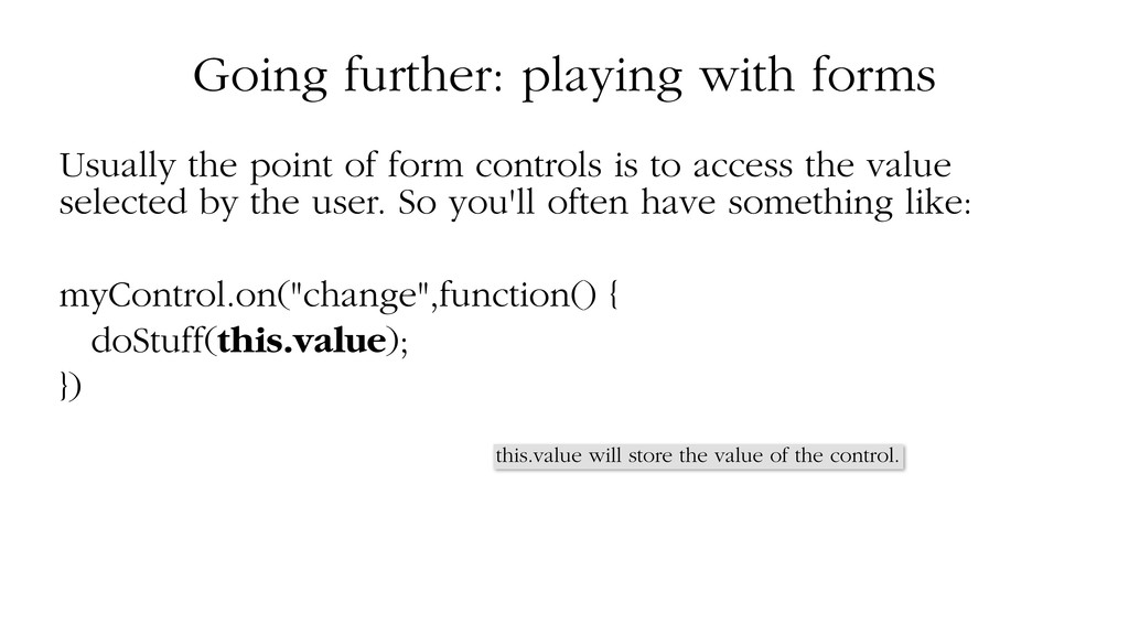 Going further: playing with forms Usually the p...