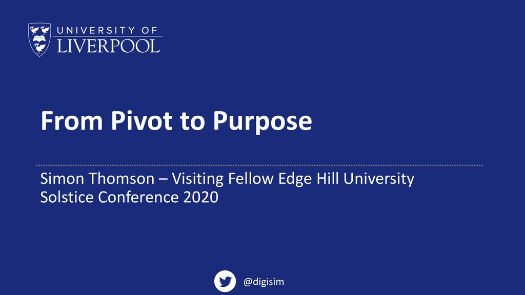 From Pivot to Purpose Simon Thomson – Visiting ...