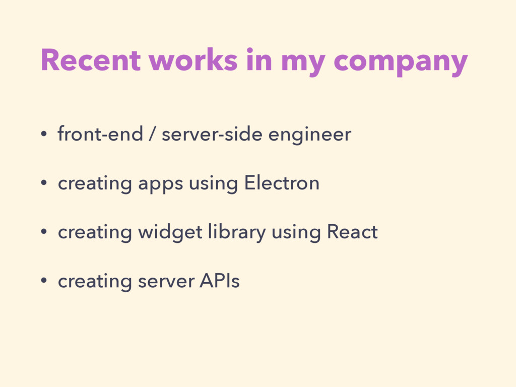 Recent works in my company • front-end / server...